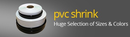 Large Selection of PVC Shrink in Many Colors and Sizes